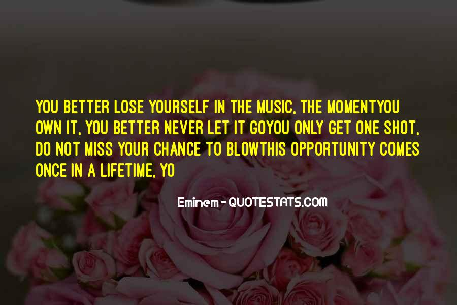 One Chance Only Quotes #948159
