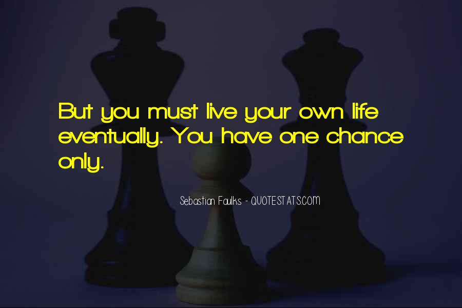 One Chance Only Quotes #996763