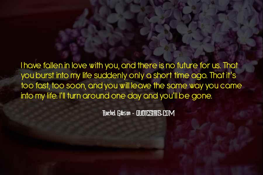 One Day I Will Leave Quotes #1109669