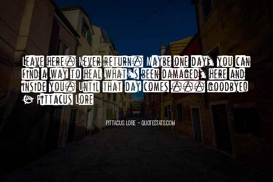 One Day I Will Leave Quotes #165484