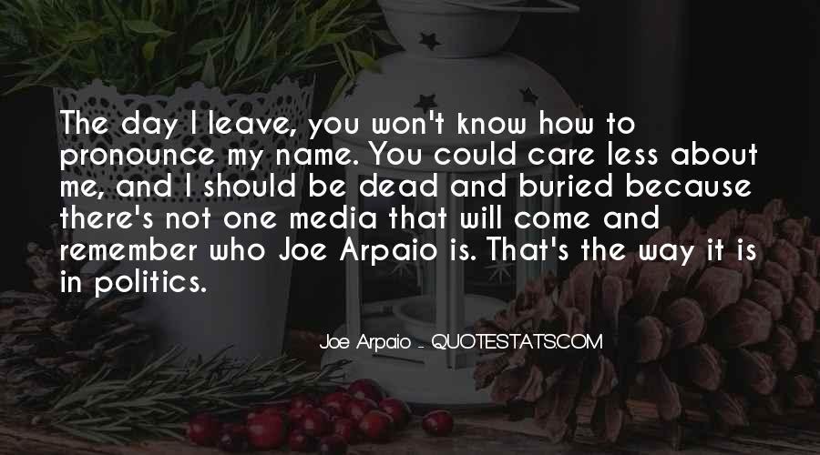 One Day I Will Leave Quotes #172502