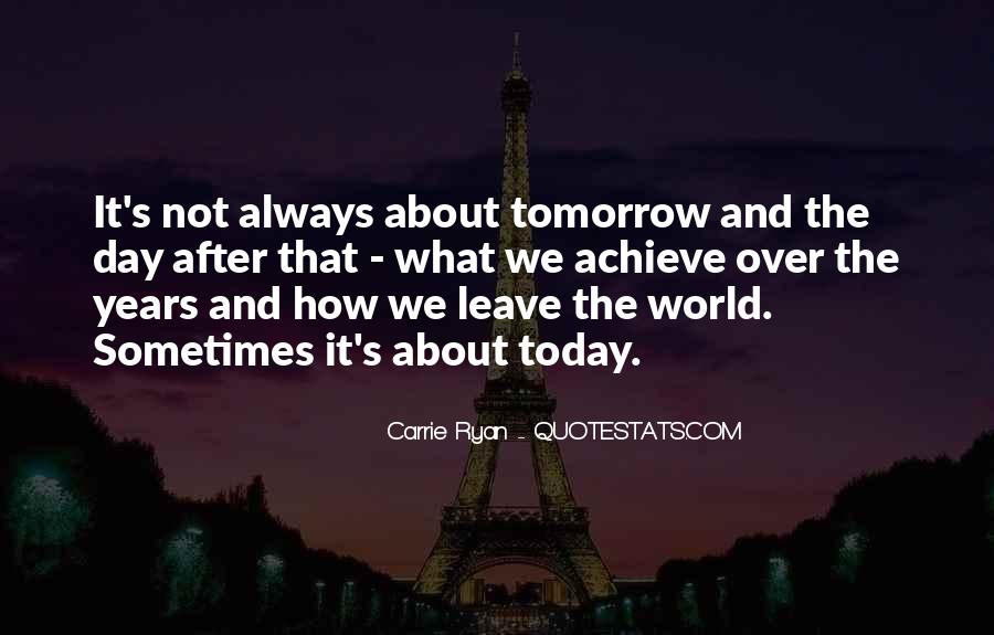 One Day I Will Leave Quotes #18110