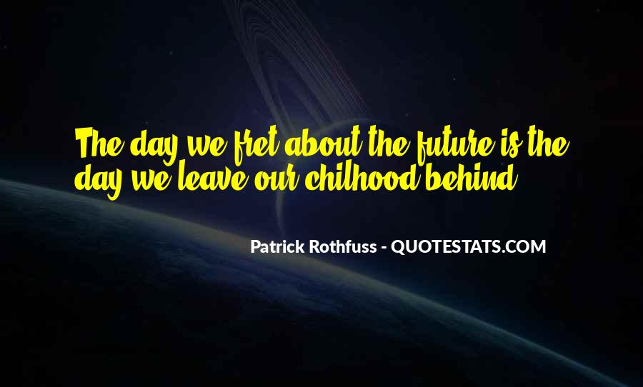 One Day I Will Leave Quotes #260413