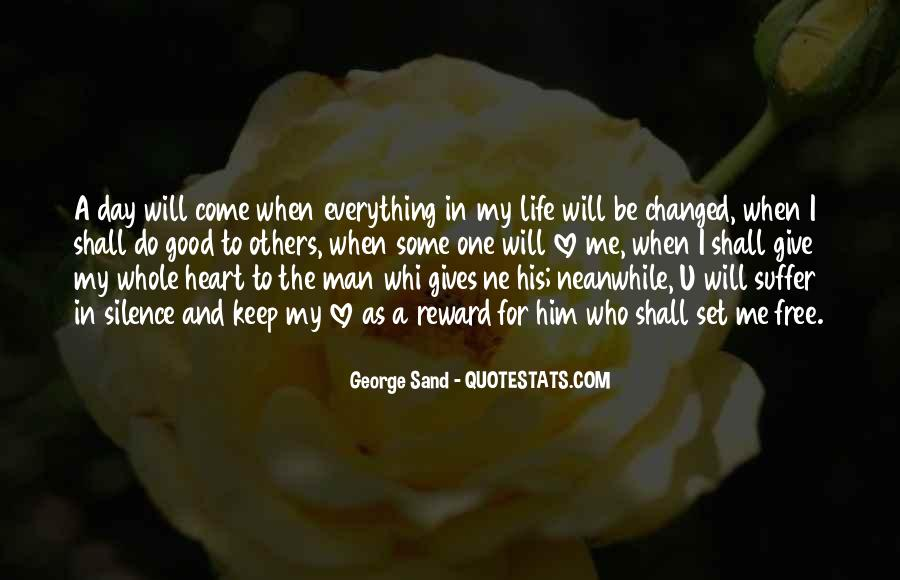 One Day Love Will Come Quotes #1238189