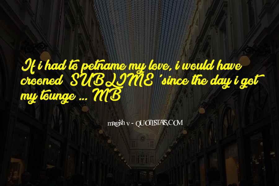One Day Love Will Come Quotes #13670