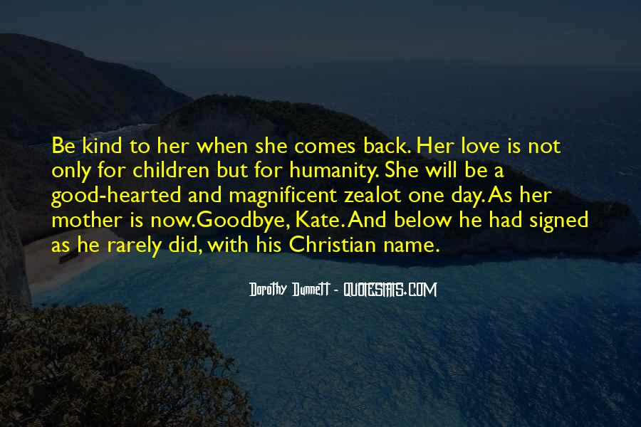 One Day Love Will Come Quotes #18588