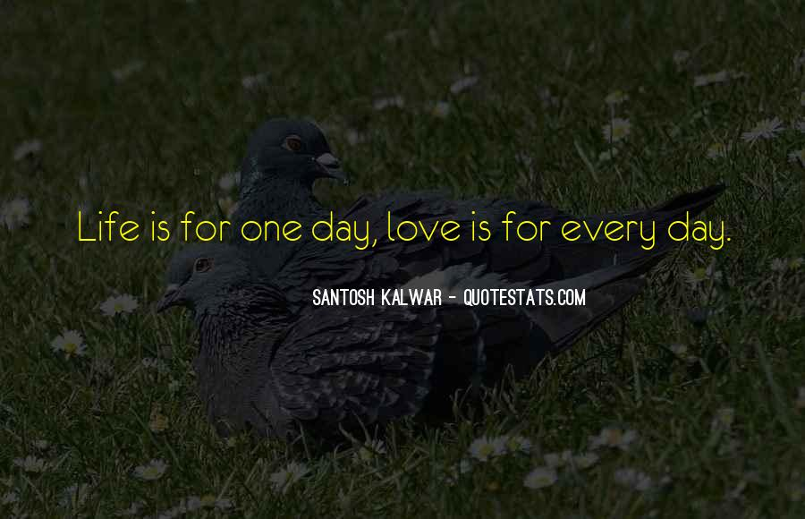 One Day Love Will Come Quotes #6200