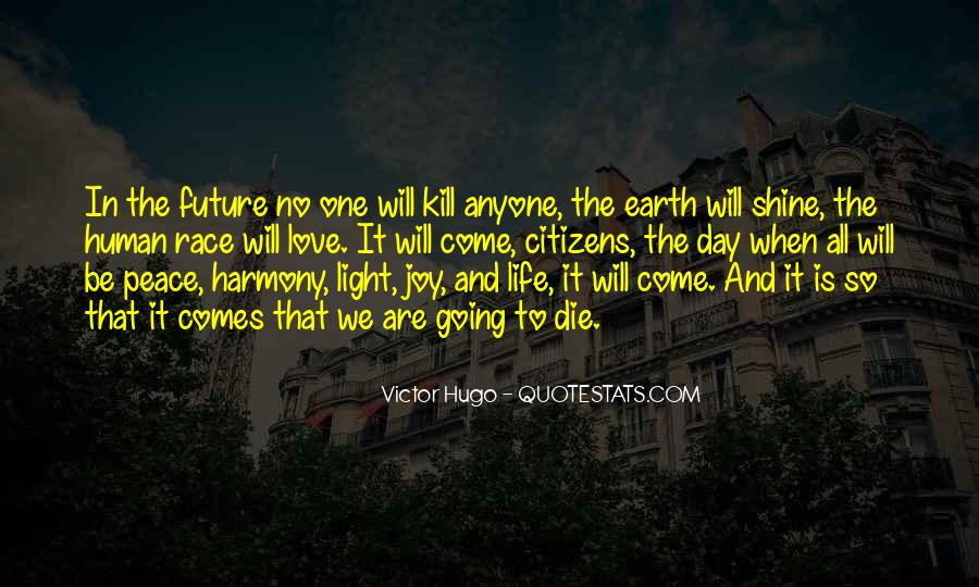 One Day Love Will Come Quotes #913220