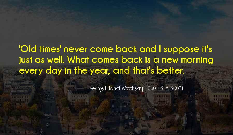 One Day Things Will Be Better Quotes #45542