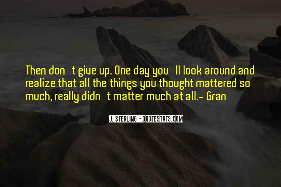 One Day You Realize Quotes #186999