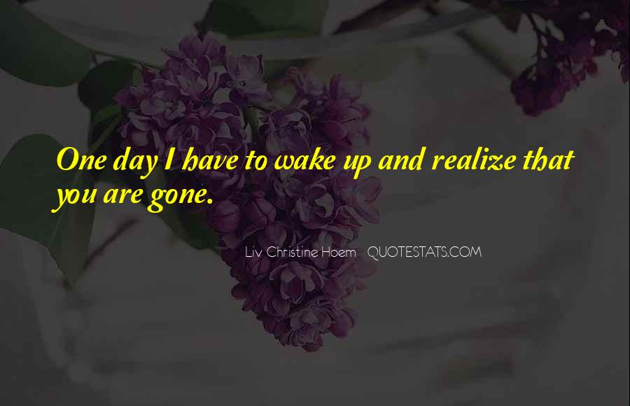 One Day You Realize Quotes #837411