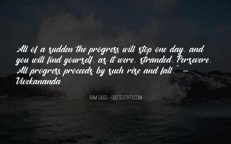 One Day You Will Quotes #151054