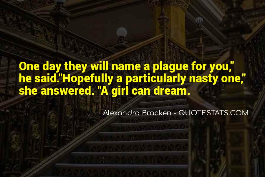 One Day You Will Quotes #156921