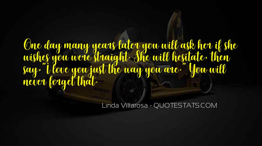 One Day You Will Quotes #158471