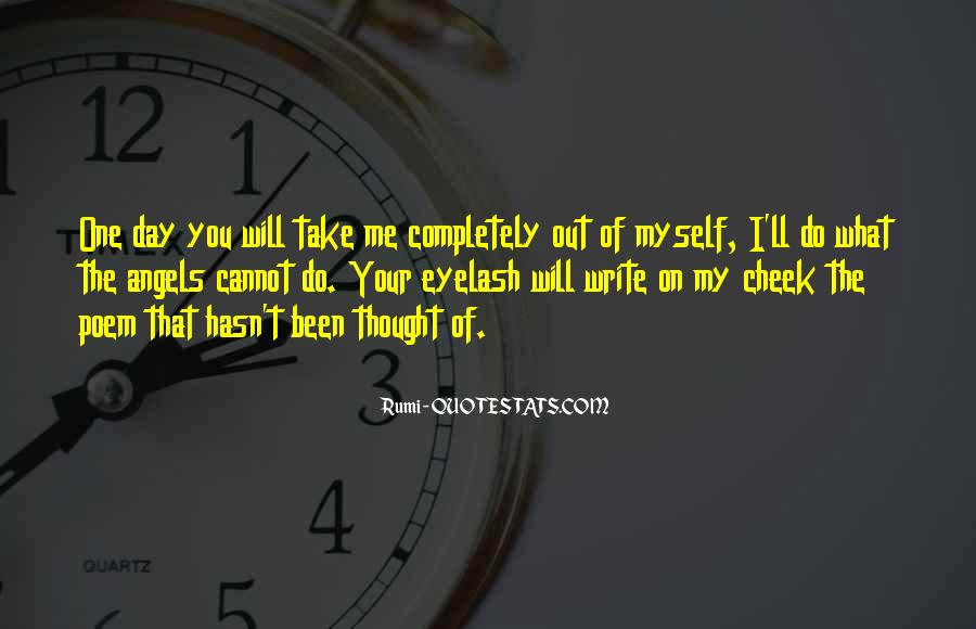 One Day You Will Quotes #158867