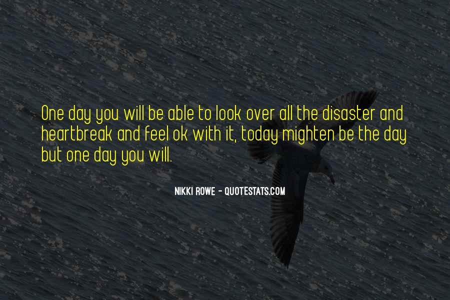 One Day You Will Quotes #205311