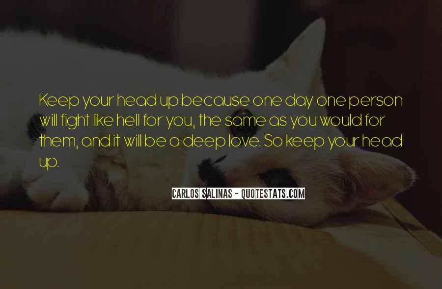 One Day You Will Quotes #220559