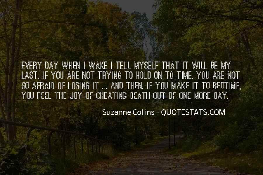 One Day You Will Quotes #227786