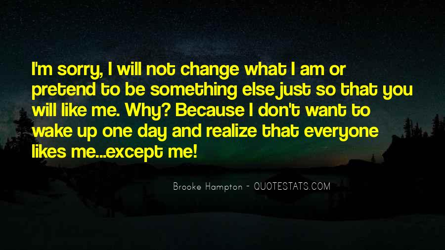 One Day You Will Quotes #237081