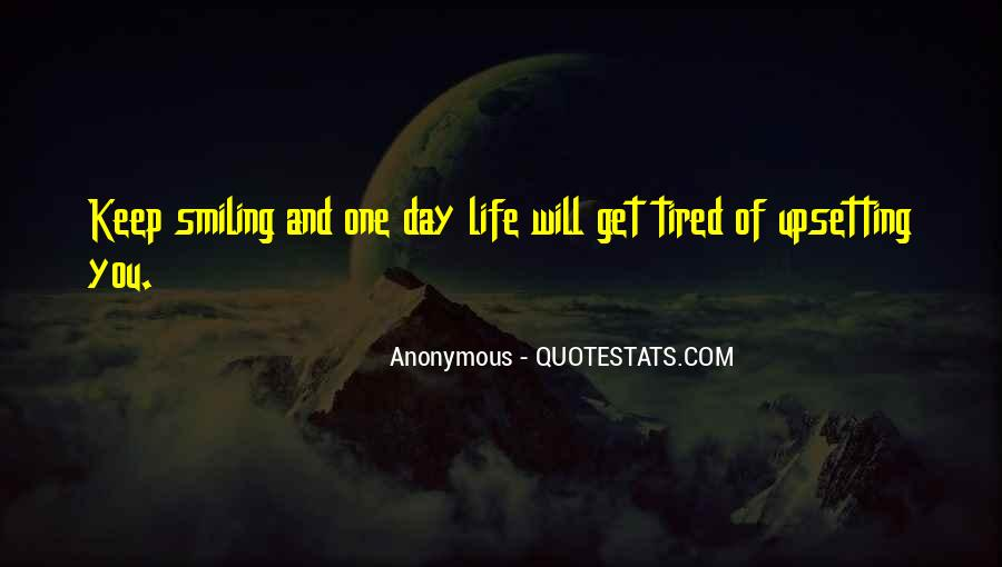 One Day You Will Quotes #248225
