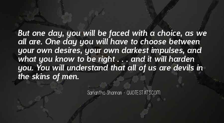 One Day You Will Quotes #263642