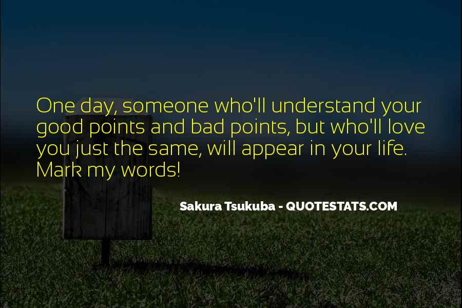 One Day You Will Quotes #281551