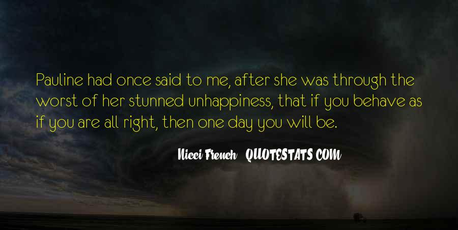 One Day You Will Quotes #284649