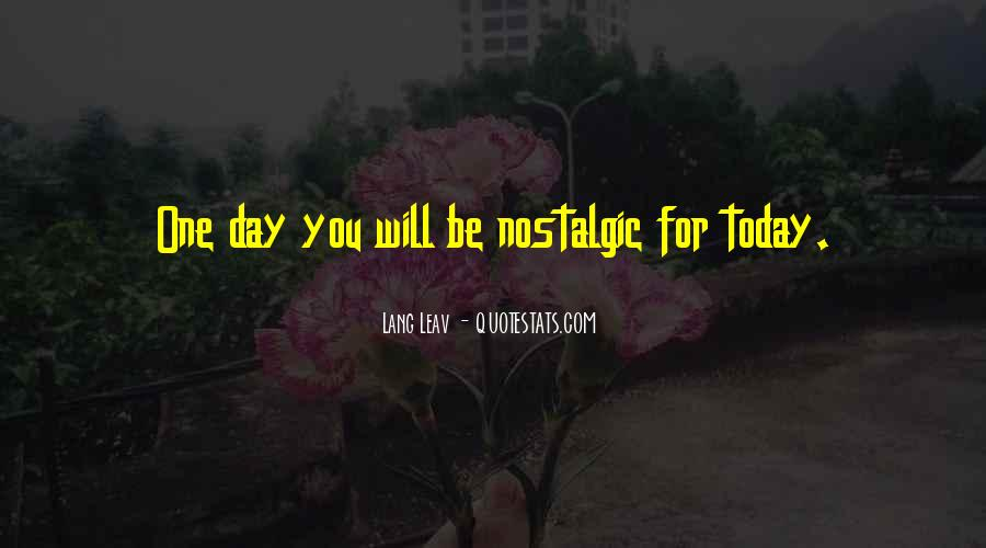 One Day You Will Quotes #32211