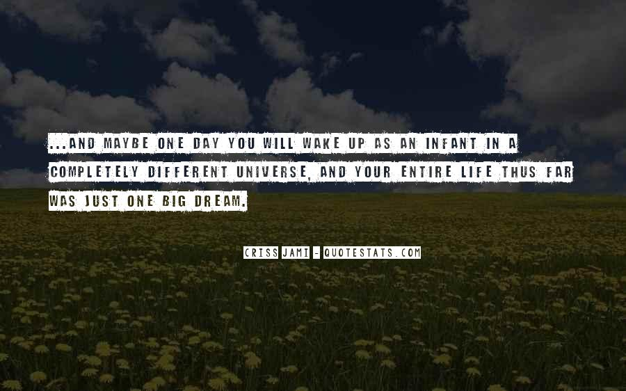 One Day You Will Quotes #44368
