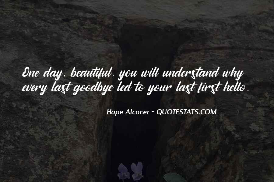 One Day You Will Understand Quotes #1142261