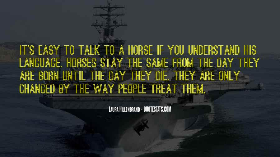 One Day You Will Understand Quotes #148504