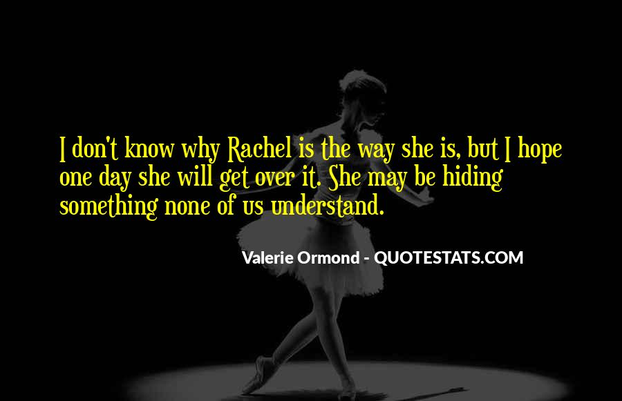 One Day You Will Understand Quotes #158548