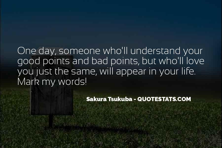 One Day You Will Understand Quotes #281551
