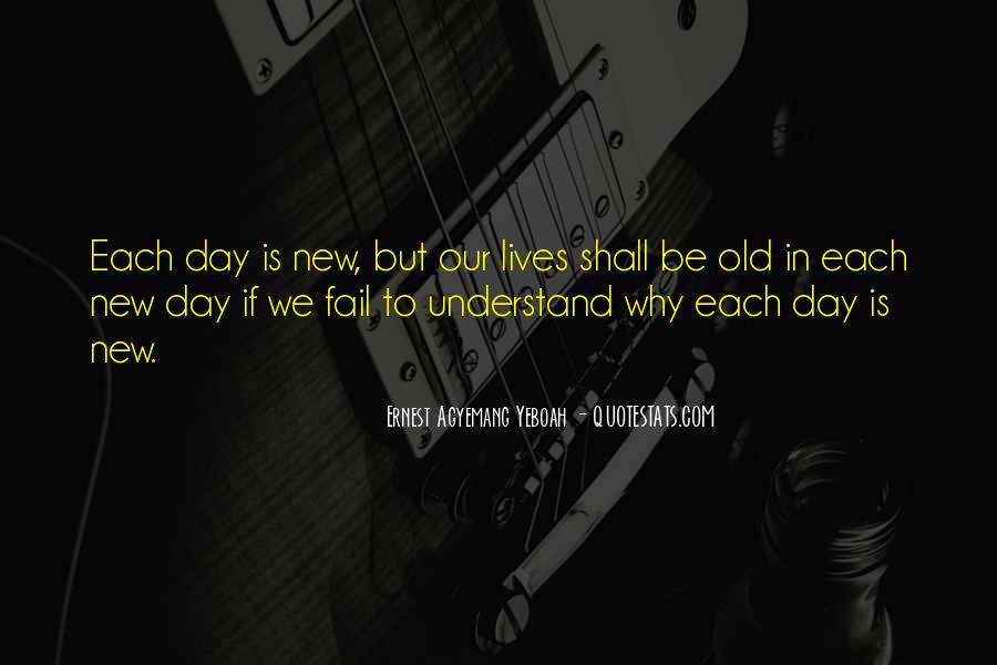 One Day You Will Understand Quotes #28948