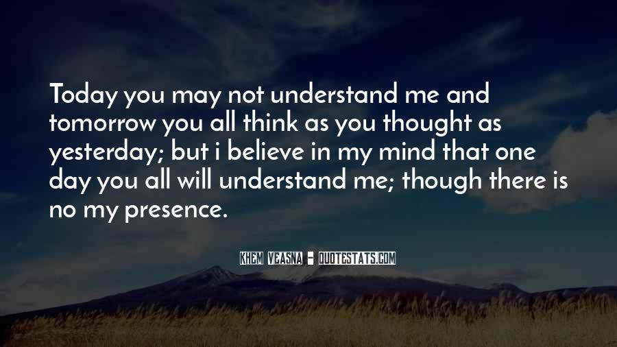 One Day You Will Understand Quotes #468503