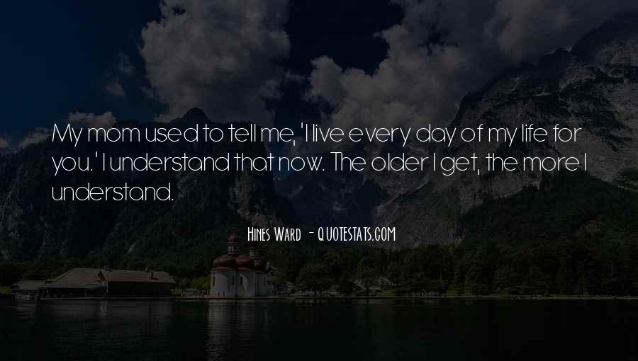 One Day You Will Understand Quotes #50319