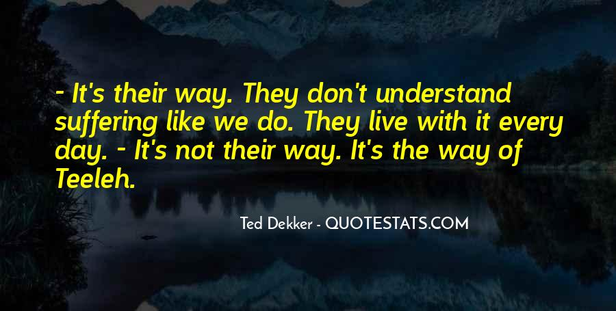 One Day You Will Understand Quotes #6144