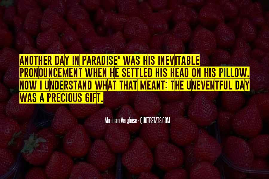 One Day You Will Understand Quotes #99326