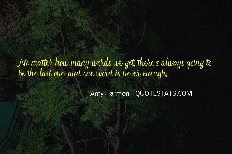 One Is Enough Quotes #118171