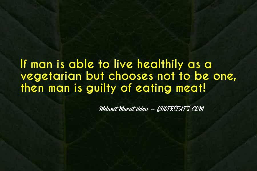 One Man's Meat Quotes #547139