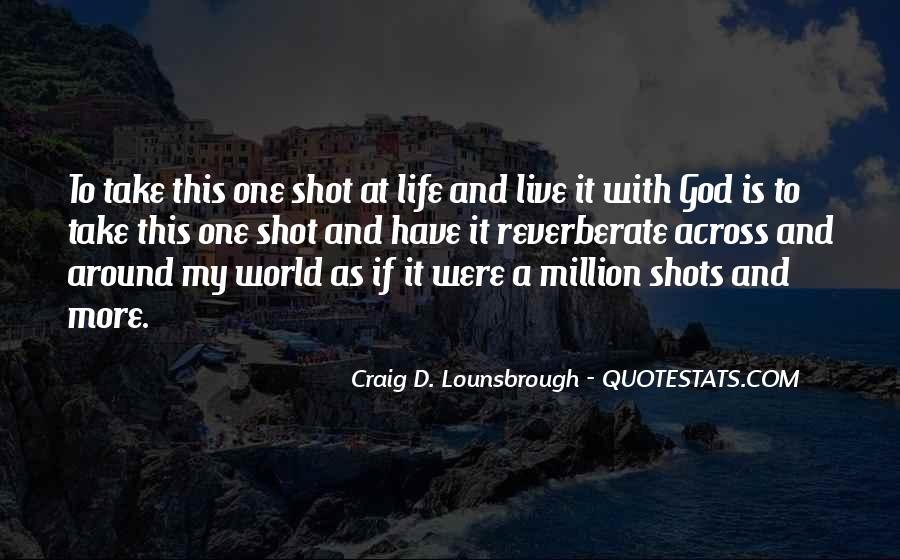 One More Shot Quotes #1133839