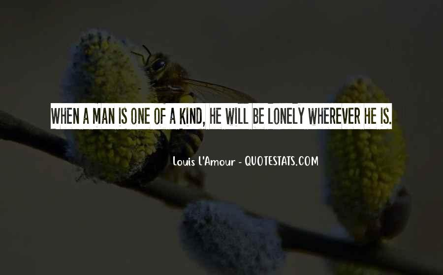 One Of A Kind Man Quotes #1441535