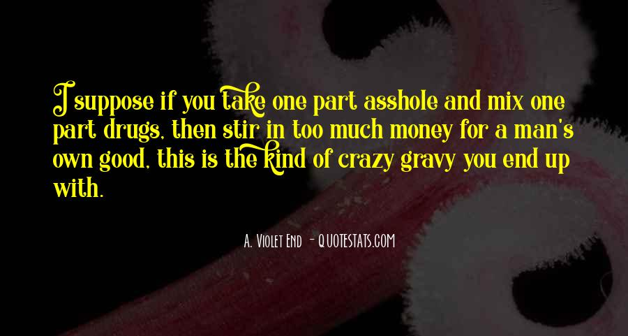 One Of A Kind Man Quotes #1442290