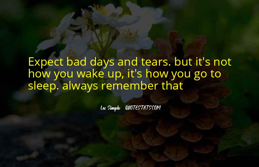 Top 42 One Of Those Bad Days Quotes: Famous Quotes & Sayings ...