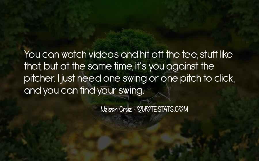 One Pitch At A Time Quotes #1072290
