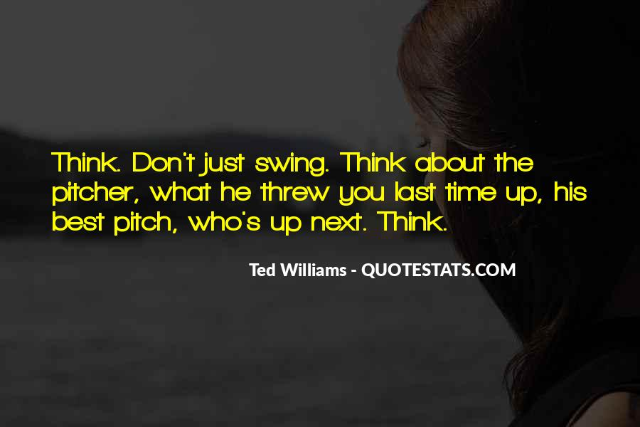 One Pitch At A Time Quotes #1335167