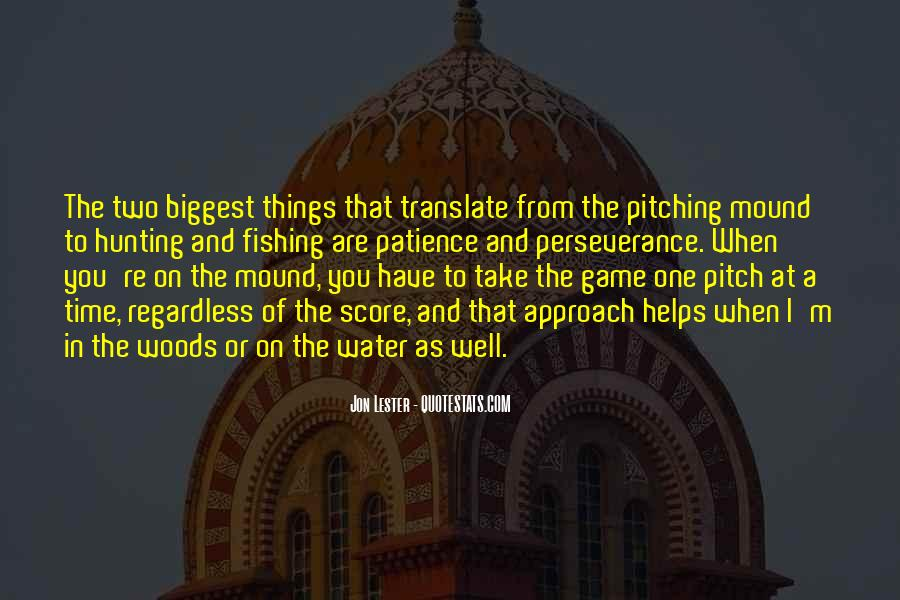 One Pitch At A Time Quotes #427825