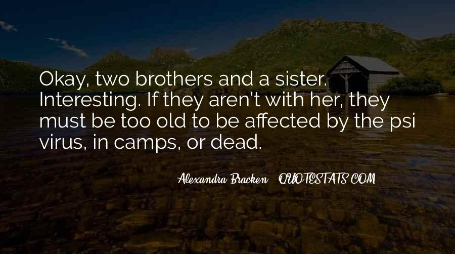 One Sister Two Brothers Quotes #217204