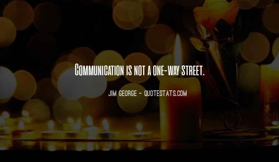 One Way Communication Quotes #49399