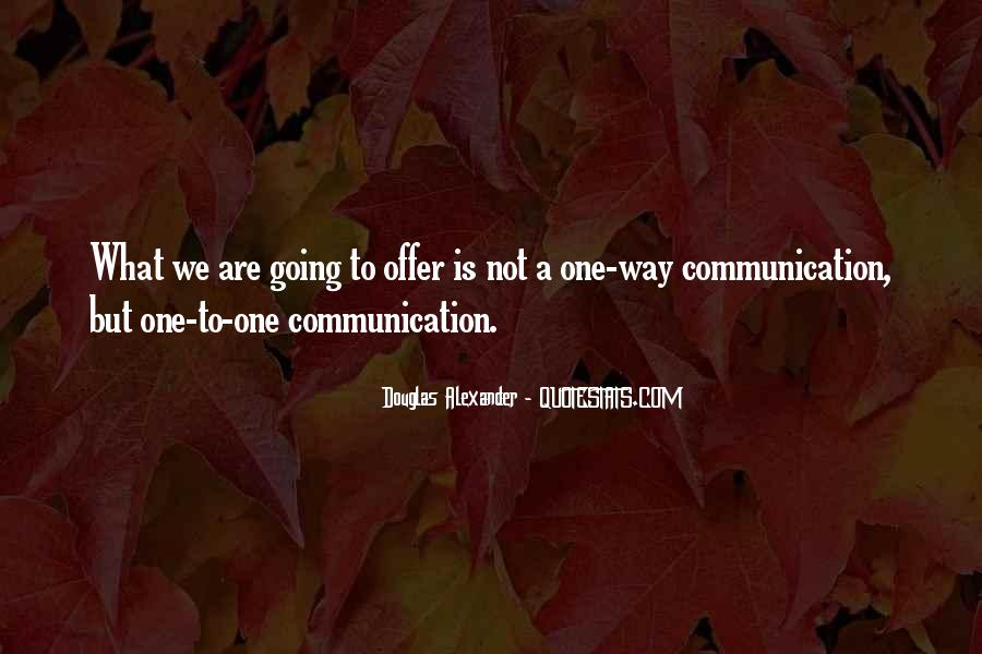 One Way Communication Quotes #552099